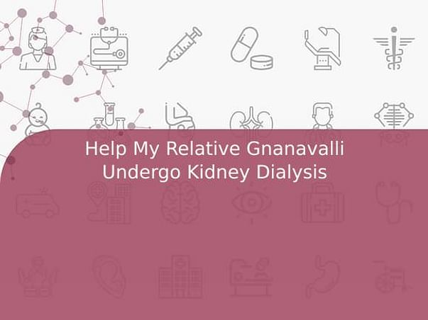 Help My Relative Gnanavalli Undergo Kidney Dialysis