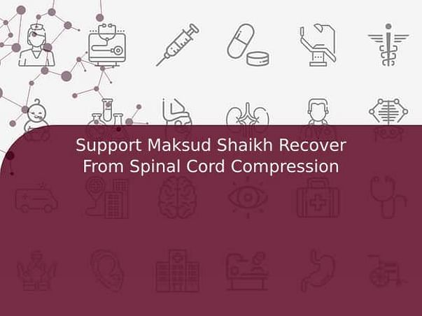 Support Maksud Shaikh Recover From Spinal Cord Compression