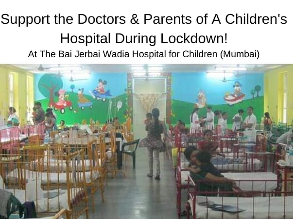 COVID19 - Help Us Distribute Food To Wadia Hospital for Children