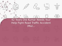 42 Years Old Kumar Needs Your Help Fight Road Traffic Accident (Multiple Injury)