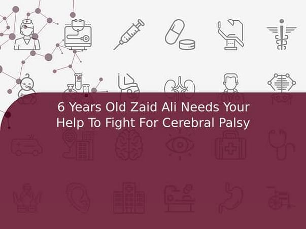 6 Years Old Zaid Ali Needs Your Help To Fight For Cerebral Palsy