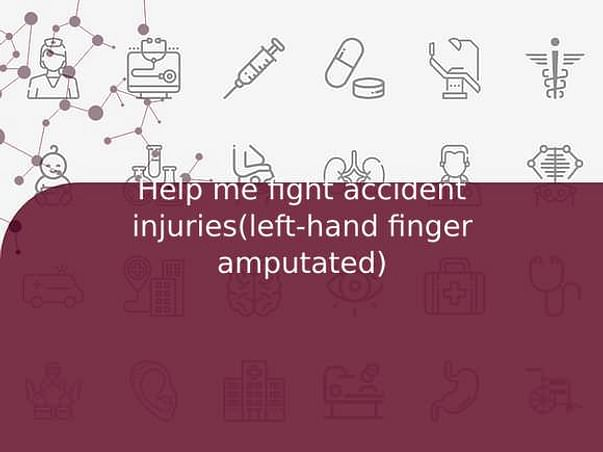 Help me fight accident injuries(left-hand finger amputated)