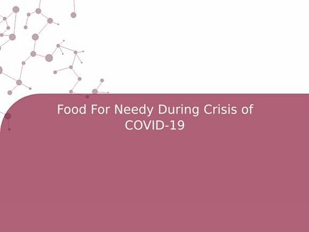 Food For Needy During Crisis of COVID-19