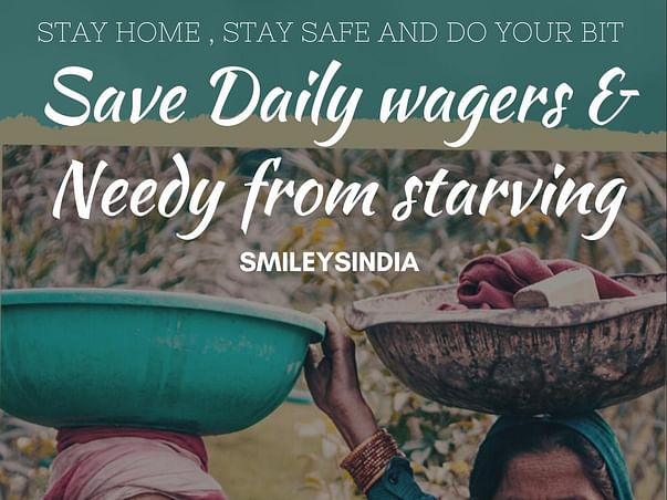 Save Daily Wagers & Needy From Starving
