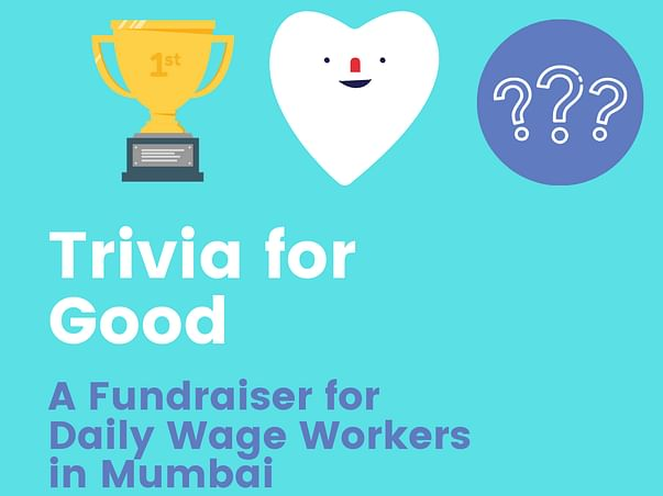 Trivia for Good: Help Daily Wage Earners in Mumbai