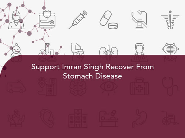 Support Imran Singh Recover From Stomach Disease