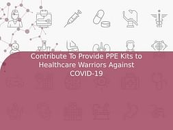 Contribute To Provide PPE Kits to Healthcare Warriors Against COVID-19