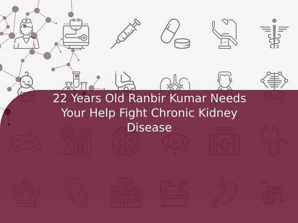 22 Years Old Ranbir Kumar Needs Your Help Fight Chronic Kidney Disease
