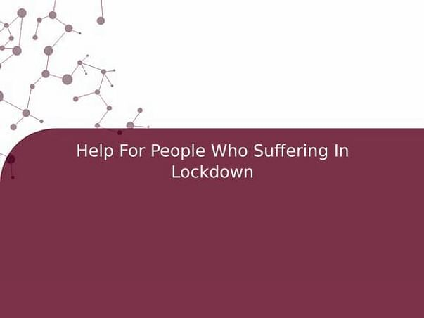 Help For People Who Suffering In Lockdown