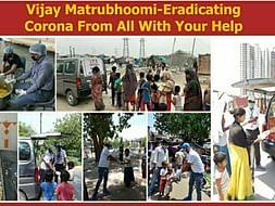 Vijay Matrubhoomi-Eradicating Corona From All With Your Help