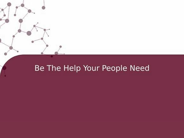 Be The Help Your People Need