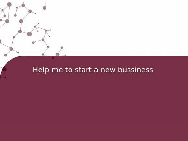 Help me to start a new bussiness