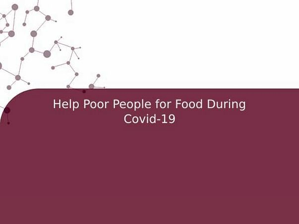 Help Poor People for Food During Covid-19