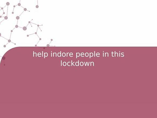 help indore people in this lockdown