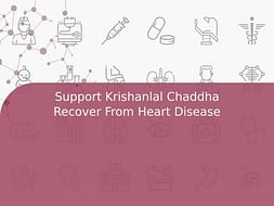 Support Krishanlal Chaddha Recover From Heart Disease