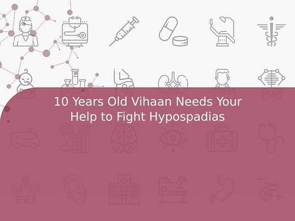 10 Years Old Vihaan Needs Your Help to Fight Hypospadias