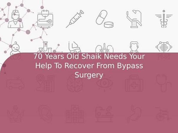 70 Years Old Shaik Needs Your Help To Recover From Bypass Surgery