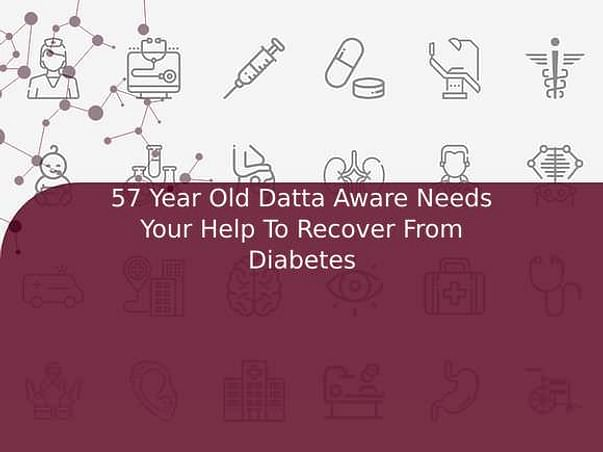 57 Year Old Datta Aware Needs Your Help To Recover From Diabetes