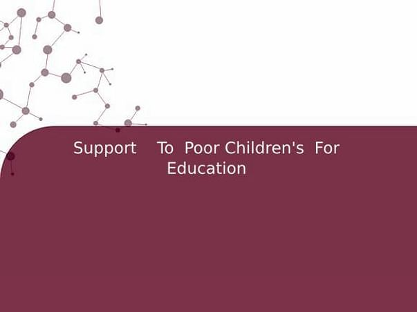 Support    To  Poor Children's  For  Education
