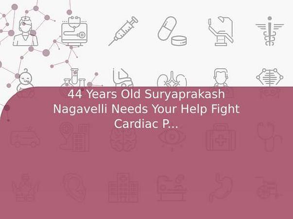 44 Years Old Suryaprakash Nagavelli Needs Your Help Fight Cardiac Problem