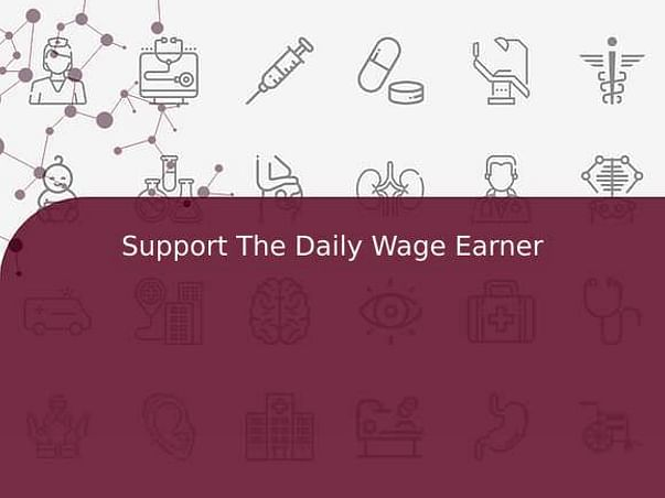 Support The Daily Wage Earner