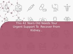 This 42 Years Old Needs Your Urgent Support To  Recover From Kidney Failure