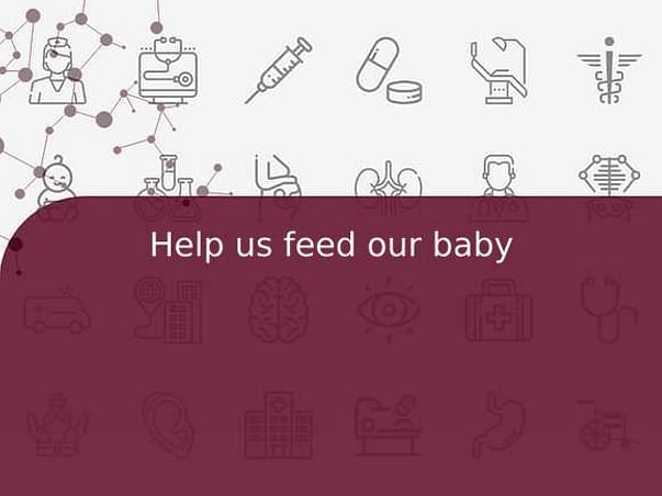 Help us feed our baby