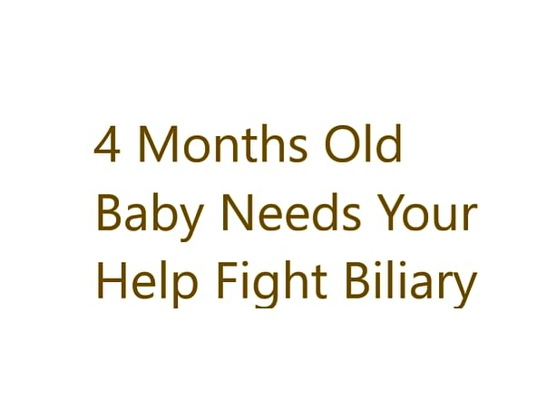 4 Months Old Baby Needs Your Help Fight Biliary Atresia