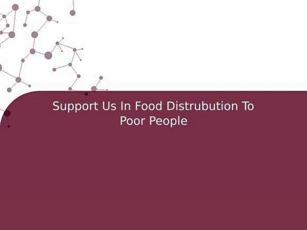Support Us In Food Distrubution To Poor People