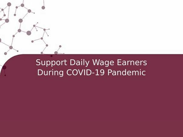 Support Daily Wage Earners During COVID-19 Pandemic