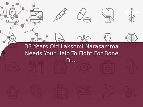 33 Years Old Lakshmi Narasamma Needs Your Help To Fight For Bone Disability