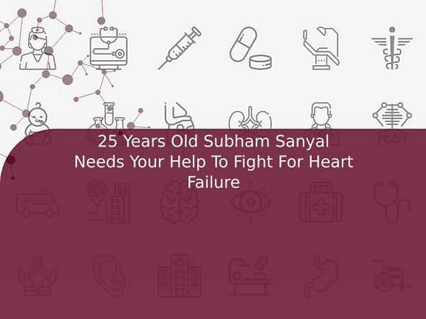 25 Years Old Subham Sanyal Needs Your Help To Fight For Heart Failure