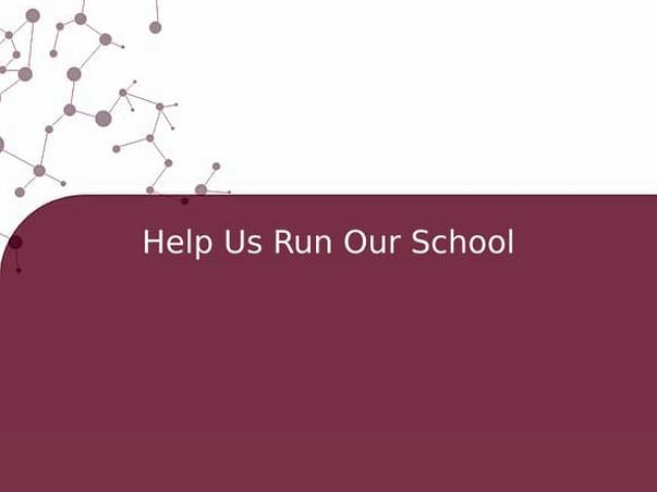 Help Us Run Our School