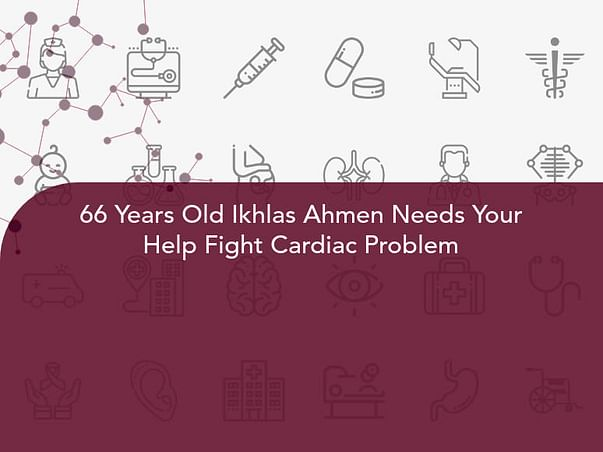 66 Years Old Ikhlas Ahmen Needs Your Help Fight Cardiac Problem