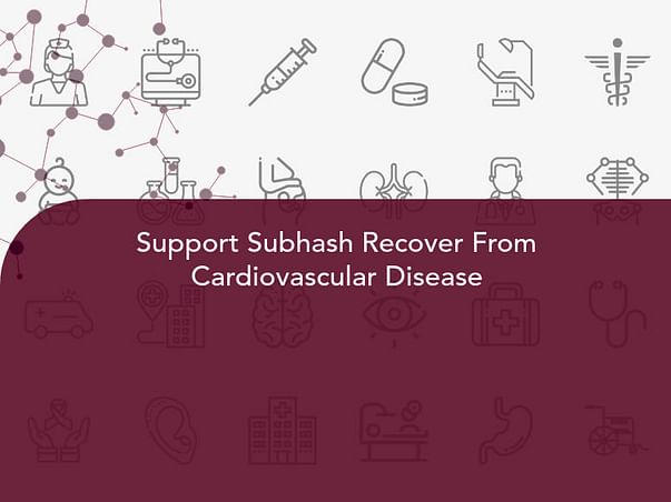 Support Subhash Recover From Cardiovascular Disease