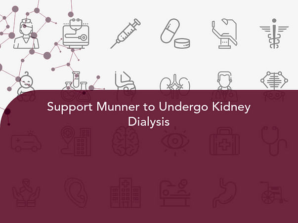 Support Munner to Undergo Kidney Dialysis