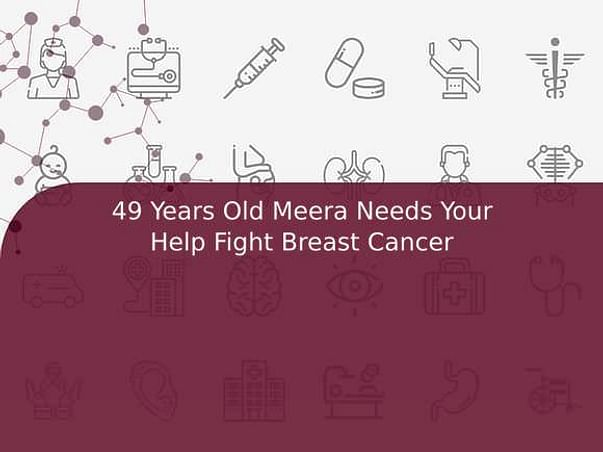 49 Years Old Meera Needs Your Help Fight Breast Cancer