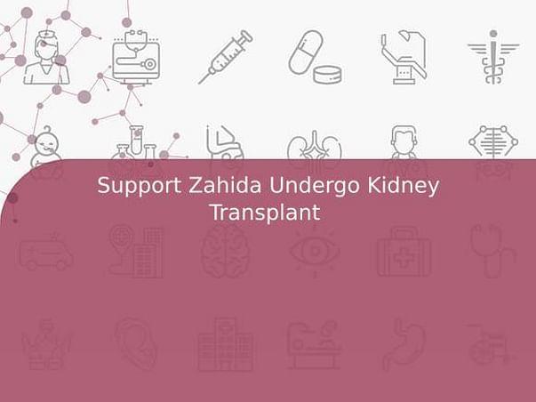 Support Zahida Undergo Kidney Transplant