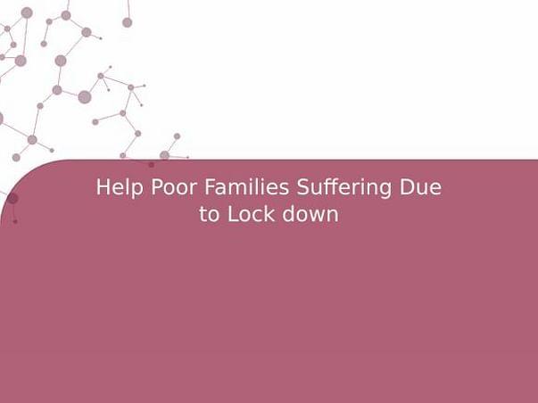 Help Poor Families Suffering Due to Lock down