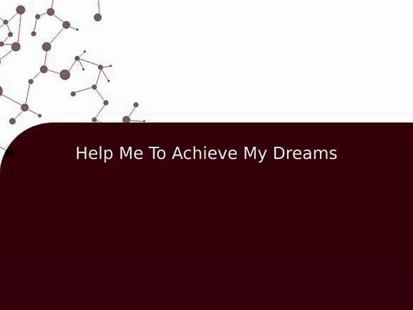 Help Me To Achieve My Dreams