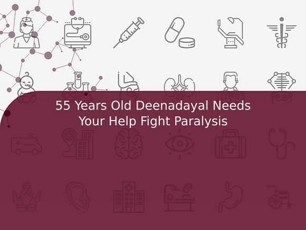 55 Years Old Deenadayal Needs Your Help Fight Paralysis