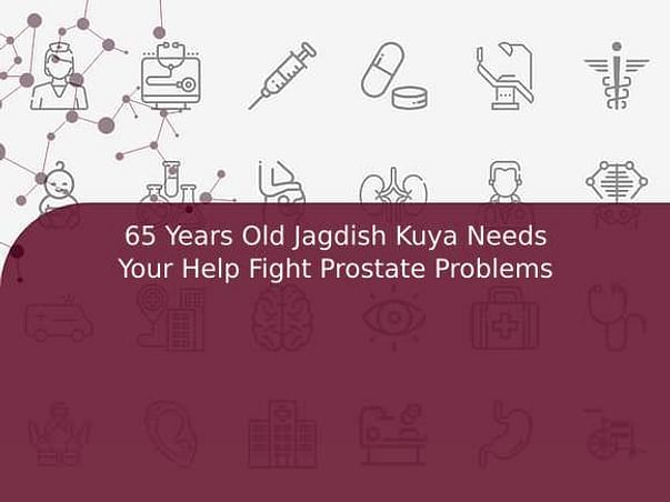 65 Years Old Jagdish Kuya Needs Your Help Fight Prostate Problems
