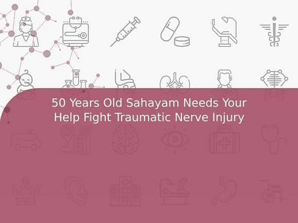 50 Years Old Sahayam Needs Your Help Fight Traumatic Nerve Injury