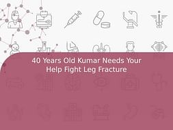 40 Years Old Kumar Needs Your Help Fight Leg Fracture