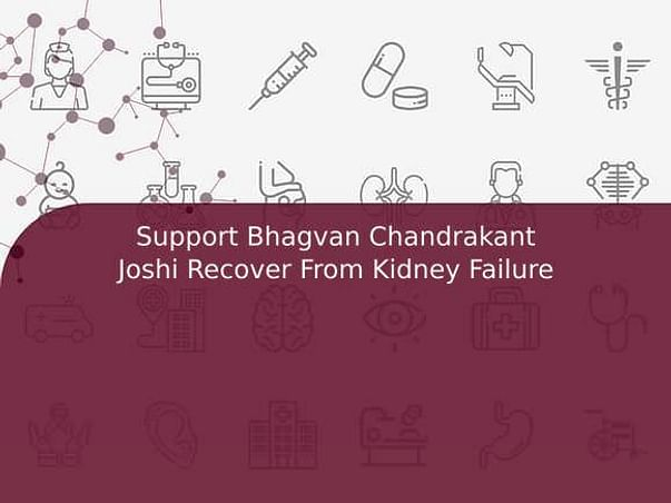 Support Bhagvan Chandrakant Joshi Recover From Kidney Failure