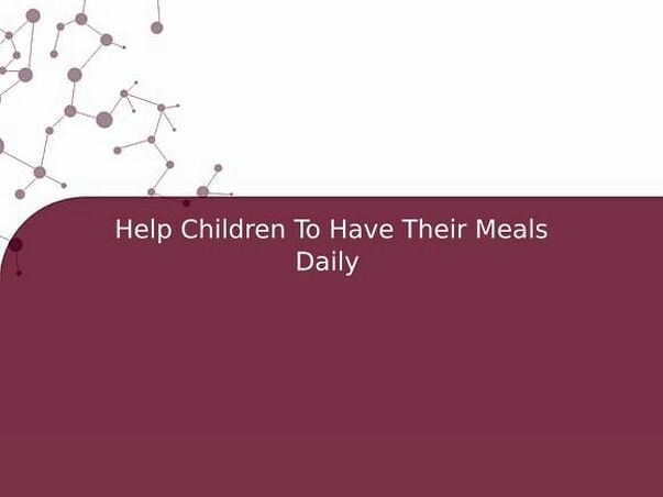 Help Children To Have Their Meals Daily