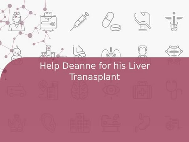 Help Deanne for his Liver Tranasplant