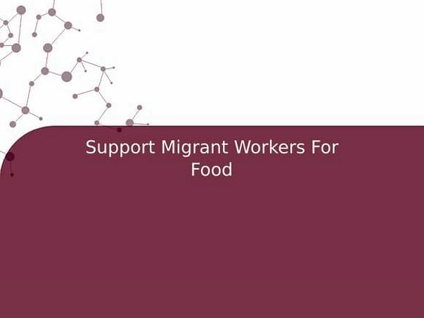 Support Migrant Workers For  Food