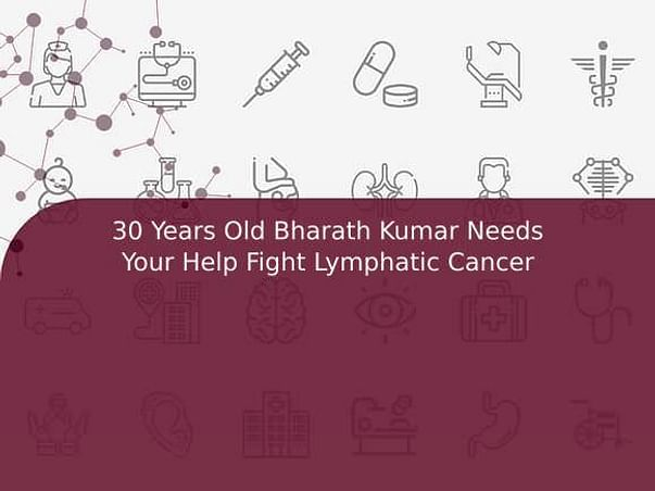 30 Years Old Bharath Kumar Needs Your Help Fight Lymphatic Cancer