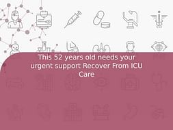 This 52 years old needs your urgent support Recover From ICU Care